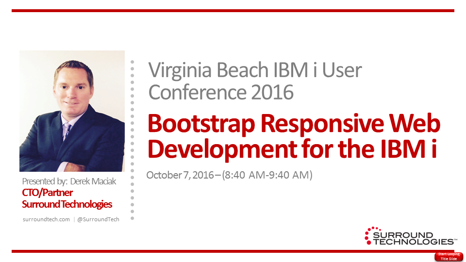Virginia Beach IBM i User Group 2016 Fall Conference Presentation - Bootstrap Responsive Web Development for IBM i