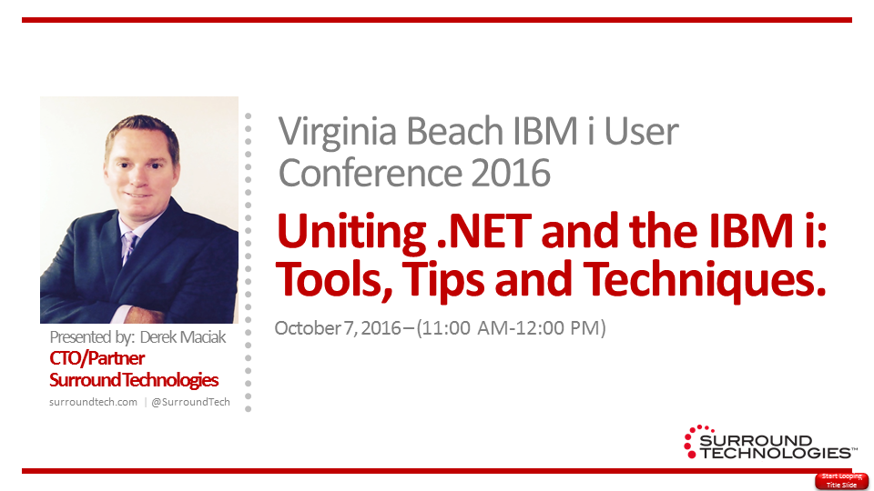 Virginia Beach IBM i User Group 2016 Fall Conference Presentation - Uniting Dot NET and IBM i
